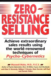 Zero-resistance Selling: Achieve Extraordinary Sales Results Using World Renowned Techqs Psycho…