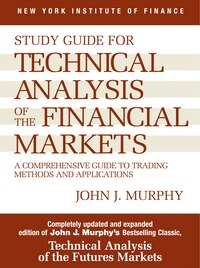Study Guide To Technical Analysis Of The Financial Markets: A Comprehensive Guide To Trading…