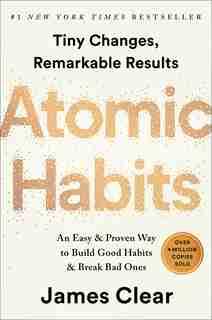 Atomic Habits: An Easy & Proven Way To Build Good Habits & Break Bad Ones de James Clear