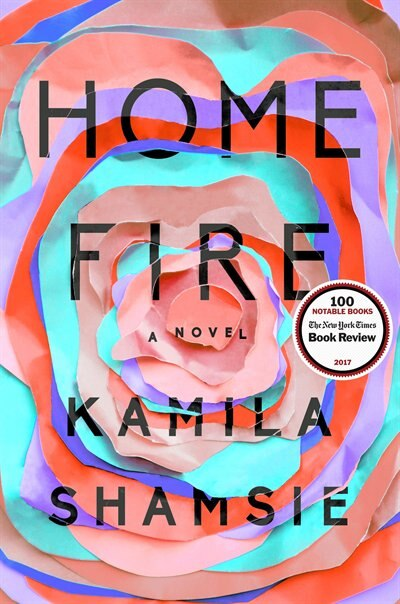 Home Fire: A Novel by Kamila Shamsie