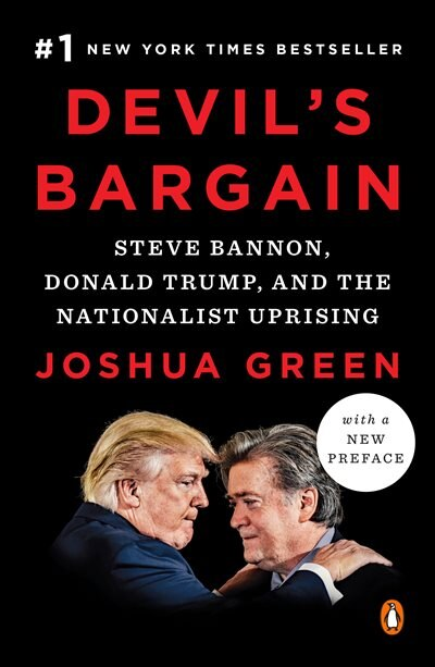 Devil's Bargain: Steve Bannon, Donald Trump, And The Nationalist Uprising by Joshua Green