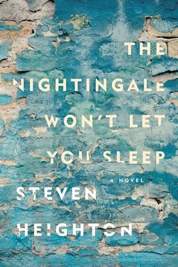 Book The Nightingale Won't Let You Sleep by Steven Heighton