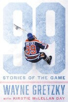 Book 99: Stories Of The Game by Wayne Gretzky