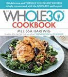 Book The Whole30 Cookbook: 150 Delicious And Totally Compliant Recipes To Help You Succeed With The… by Melissa Hartwig