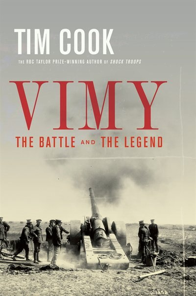 Vimy: The Battle And The Legend de Tim Cook