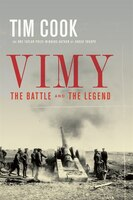 Book Vimy: The Battle And The Legend by Tim Cook