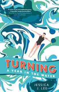 Turning: A Year In The Water de Jessica J. Lee