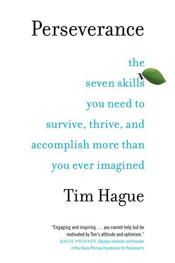 Perseverance: The Seven Skills You Need To Survive, Thrive, And Accomplish More Than You Ever Imagined de Tim Hague