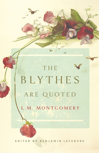 The Blythes Are Quoted: Penguin Modern Classics Edition by L. M. Montgomery
