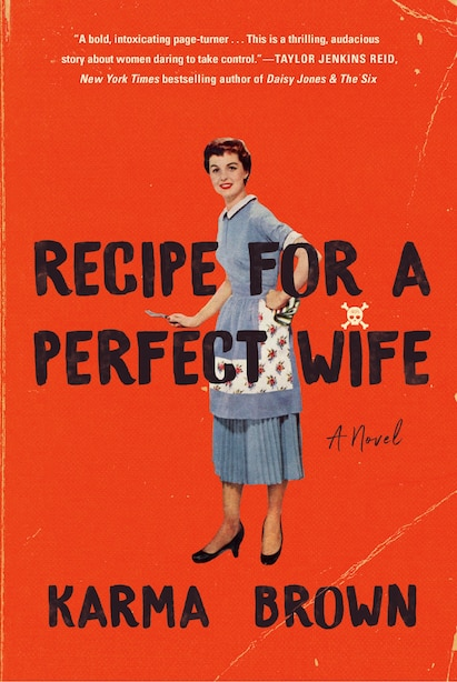 Recipe For A Perfect Wife: A Novel by Karma Brown