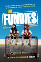The Fundies: The Essential Hockey Guide From On The Bench