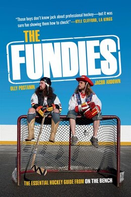 Book The Fundies: The Essential Hockey Guide From On The Bench by Olly Postanin
