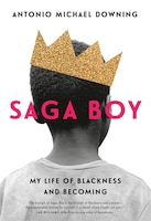 Saga Boy: My Life Of Blackness And Becoming
