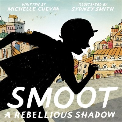 Smoot: A Rebellious Shadow by Michelle Cuevas