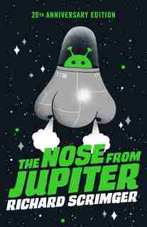 The Nose From Jupiter (20th Anniversary Edition) by Richard Scrimger