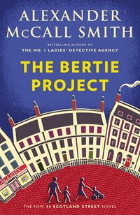 The Bertie Project: A 44 Scotland Street Novel