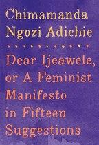 Book Dear Ijeawele, Or A Feminist Manifesto In Fifteen Suggestions by Adichie, Chimamanda Ngozi