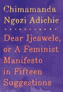 Book Dear Ijeawele, Or A Feminist Manifesto In Fifteen Suggestions by Adichie, Chimamanda Ngozi