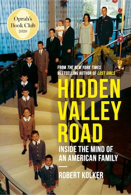 Book Hidden Valley Road: Inside The Mind Of An American Family by Robert Kolker