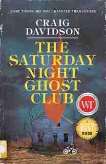 The Saturday Night Ghost Club: A Novel by Craig Davidson