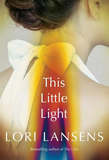 This Little Light by Lori Lansens
