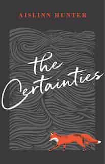 The Certainties by Aislinn Hunter