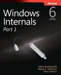 Windows Internals, Part 1: Covering Windows Server 2008 R2 And Windows 7