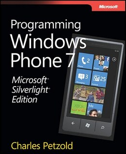 Book Microsoft Silverlight Edition: Programming Windows Phone 7 by Charles Petzold