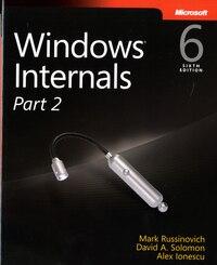 Windows Internals, Part 2: Covering Windows Server 2008 R2 And Windows 7