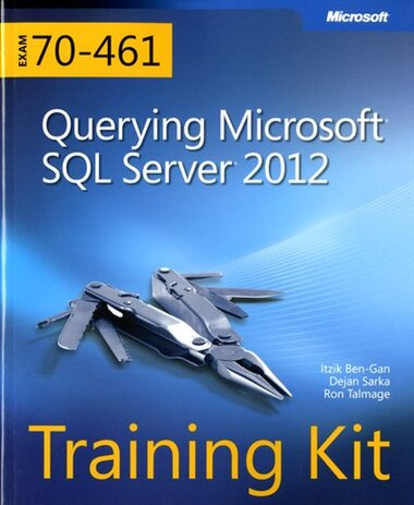 training kit exam 70 461 querying microsoft sql server 2012 mcsa
