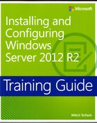 Training Guide Installing And Configuring Windows Server 2012 R2 (mcsa): Mcsa 70-410