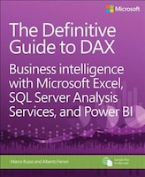 The Definitive Guide To Dax: Business Intelligence With Microsoft Excel, Sql Server Analysis…