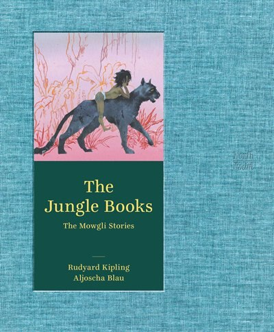 The Jungle Books: The Mowgli Stories by Rudyard Kipling
