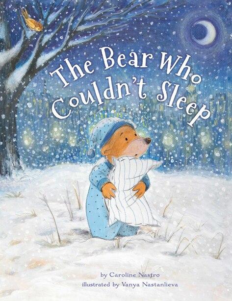 The Bear Who Couldn't Sleep by Caroline Nastro