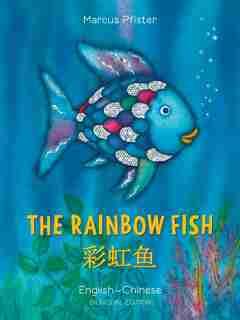 The Rainbow Fish/Bi:libri - Eng/Chinese PB by Marcus Pfister