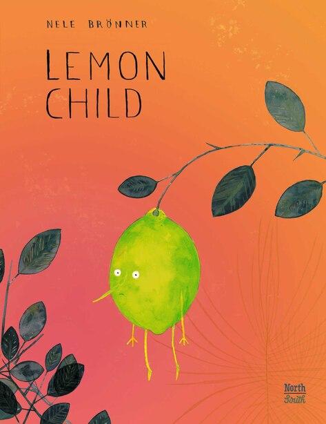 Lemon Child by Nele Brönner