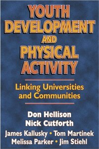 Youth Development & Physical Activity: Linking Univ./communities