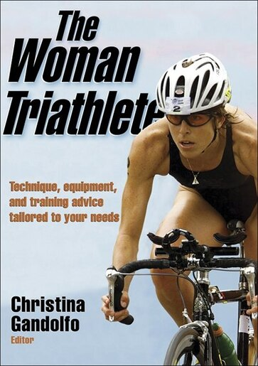 The Woman Triathlete by Christina Gandolfo