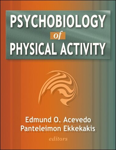 Psychobiology Of Physical Activity by Edmund Acevedo