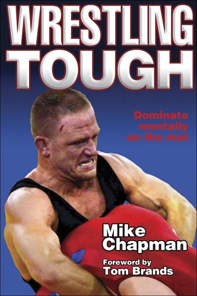 Wrestling Tough by Mike Chapman