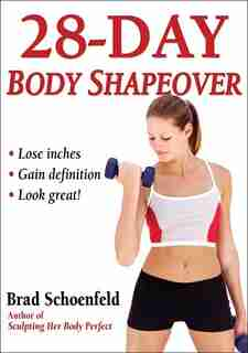 28-Day Body Shapeover by Brad Schoenfeld