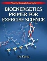 Bioenergetics Primer For Exercise Science