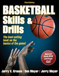 Basketball Skills & Drills - 3rd Edition: The Best-Selling Book on the Basics of the Game!