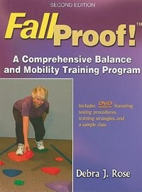 Book Fallproof! - 2nd Edition: A Comprehensive Balance And Mobility Training Program by Debra Rose