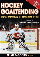 Hockey Goaltending: Proven techniques for dominating the net