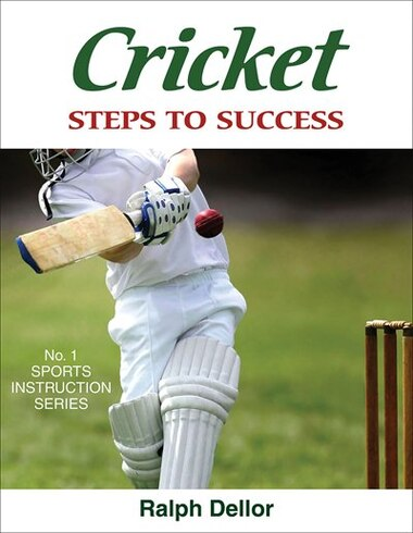 Cricket: Steps To Success by Ralph Dellor