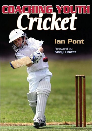 Coaching Youth Cricket by Ian Pont