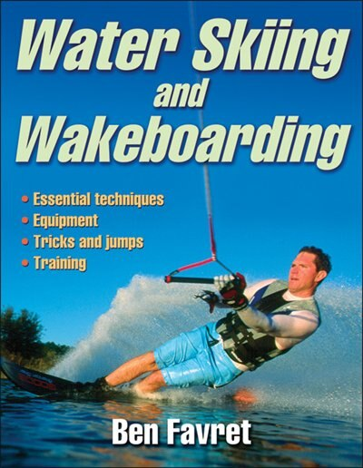 Water Skiing and Wakeboarding by Ben Favret