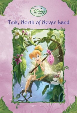 Book Tink, North Of Never Land (disney Fairies) by Kiki Thorpe