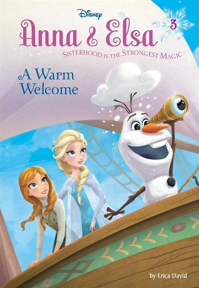 Anna & Elsa #3: A Warm Welcome (disney Frozen) by Erica David